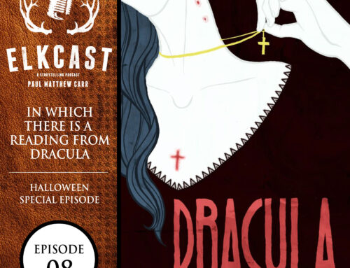 The ElkCast: Episode 8: In Which There is a Reading from Dracula